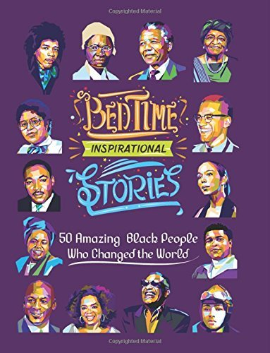 Book Review:  Bedtime Inspirational Stories: 50 Amazing Black People Who Changed the World