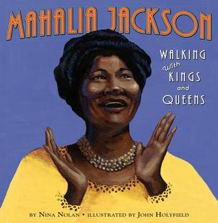 Book Review:  Mahalia Jackson Walking with Kings and Queens