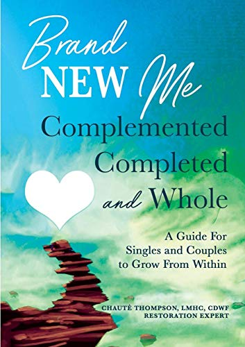BOOK REVIEW: Brand New Me – Complemented, Completed and Whole: A Guide For Singles and Couples to Grow From Within